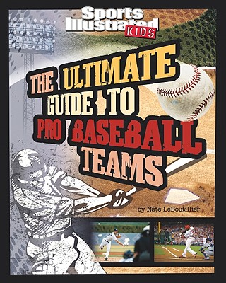 Capstone The Ultimate Guide to Pro Baseball Teams by LeBoutillier, Nate [Paperback] at Sears.com