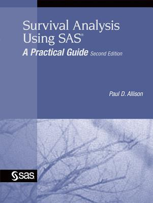 Survival Analysis Using SAS By Allison, Paul David
